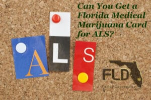 Florida Medical Marijuana Card for ALS